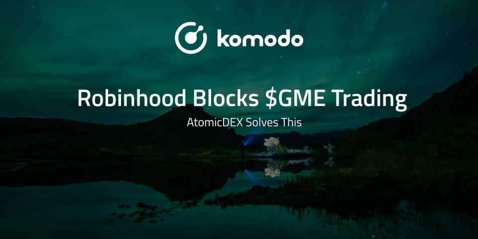 Robinhood Blocks $GME Trading - AtomicDEX Solves This