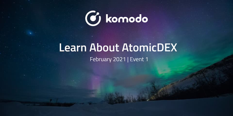 February 2021 Event 1 - Learn About AtomicDEX