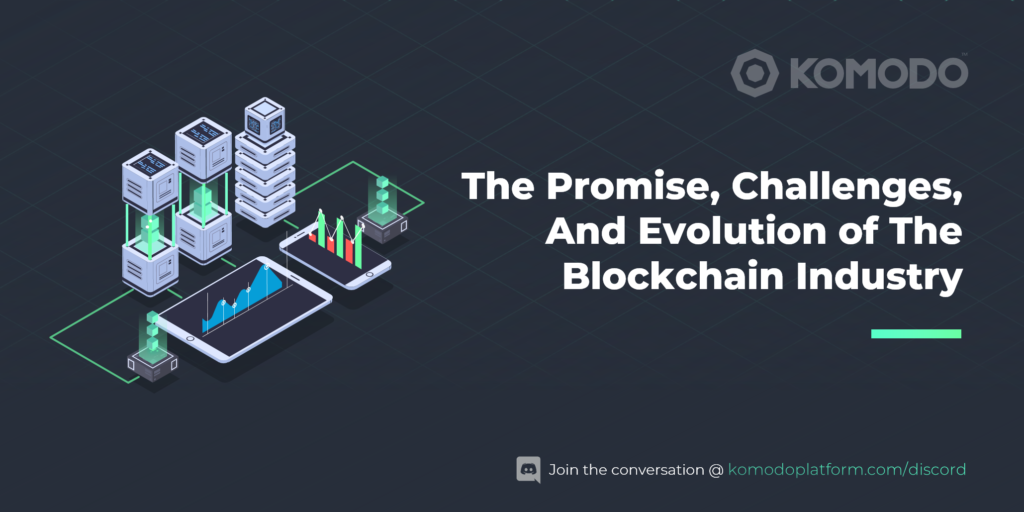 The Promise, Challenges, and Evolution of The Blockchain Industry
